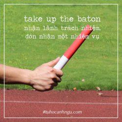 take up the baton là gì?